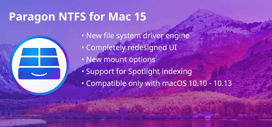 Paragon NTFS for Mac 15 supports macOS 10 13 High Sierra and is now